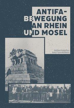 Antifa – Bewegung an Rhein und Mosel von Antifa Koblenz, Autor*innenkollektiv Koblenz