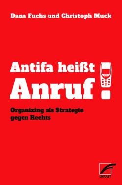 Antifa heißt Anruf! von Fuchs,  Dana, Muck,  Christoph
