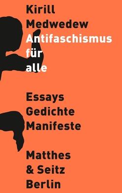 Antifaschismus für alle von Medvedev,  Kirill, Meindl,  Matthias, Witte,  Georg