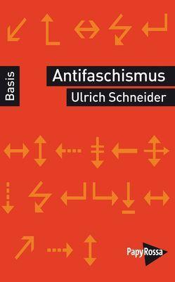 Antifaschismus von Schneider,  Ulrich