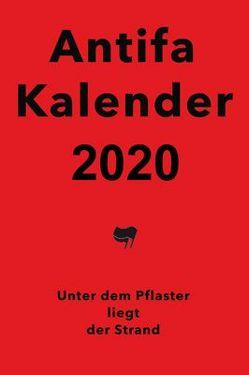 Antifaschistischer Taschenkalender 2020 von Kalendergruppe - Antifa