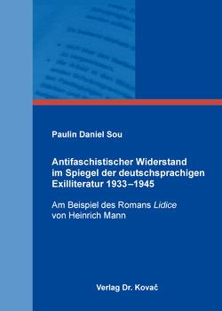 Antifaschistischer Widerstand im Spiegel der deutschsprachigen Exilliteratur 1933–1945 von Sou,  Paulin Daniel