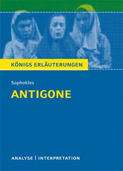 Antigone von Sophokles. Textanalyse und Interpretation mit ausführlicher Inhaltsangabe und Abituraufgaben mit Lösungen. von Möbius,  Thomas, Sophokles