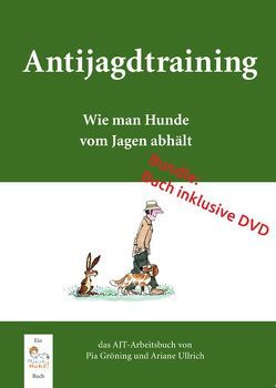 Antijagdtraining – Das Bundle inkl. DVD von Gröning,  Pia, Ullrich,  Ariane