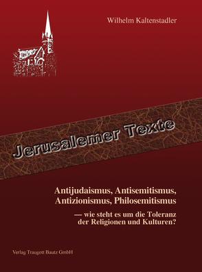 Antijudaismus, Antisemitismus, Antizionismus, Philosemitismus – von Kaltenstadler,  Wilhelm
