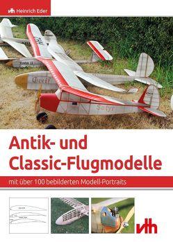 Antik- und Classic-Flugmodelle von Eder,  Heinrich