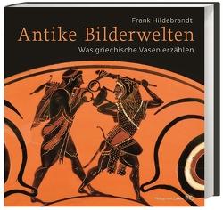 Antike Bilderwelten von Hildebrandt,  Frank