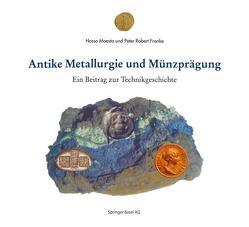 Antike Metallurgie und Münzprägung von Franke,  P R, Moesta,  H.