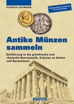 Antike Münzen sammeln von Haymann,  Florian