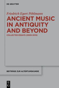 Ancient Music in Antiquity and Beyond von Pöhlmann,  Friedrich Egert