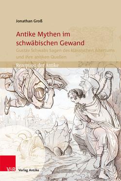 Antike Mythen im schwäbischen Gewand von Groß,  Jonathan