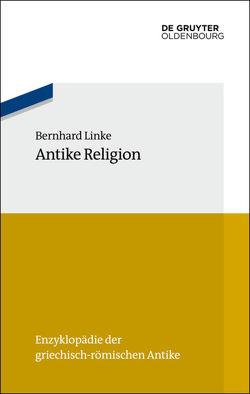 Antike Religion von Linke,  Bernhard