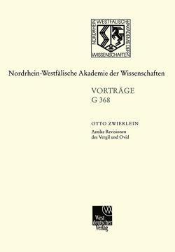 Antike Revisionen des Vergil und Ovid von Zwierlein,  Otto