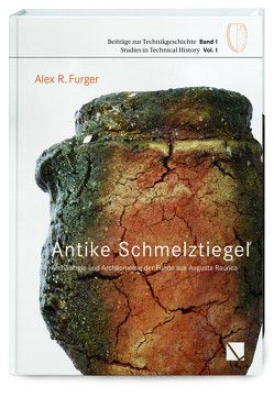 Antike Schmelztigel von Furger,  Alex R, Helfert,  Markus