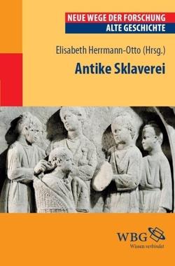 Antike Sklaverei von Herrmann-Otto,  Elisabeth