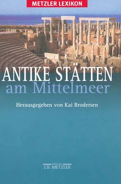 Antike Stätten am Mittelmeer von Brodersen,  Kai, Eichler,  Stefanie, Krebs,  Ralf, Stein,  Nicole