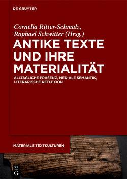 AntikeTexteundihreMaterialität von Ritter-Schmalz,  Cornelia, Schwitter,  Raphael