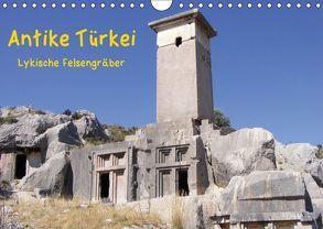 Antike Türkei – Lykische Felsengräber (Wandkalender 2018 DIN A4 quer) von Monzel,  Andrea, Reiß,  Thorsten