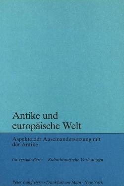 Antike und europäische Welt von Kunze,  Stefan, Svilar,  Maja