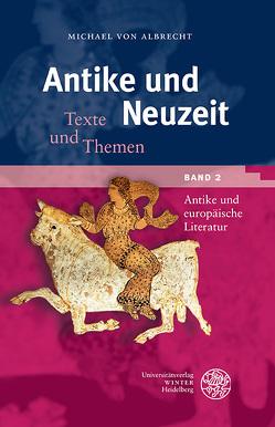 Antike und Neuzeit / Antike und europäische Literatur von Albrecht,  Michael von