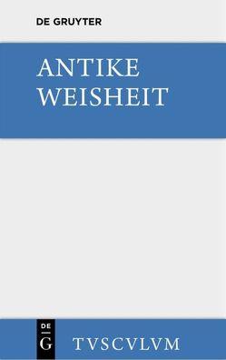 Antike Weisheit von Heimeran,  Ernst, Hofmann,  Michel