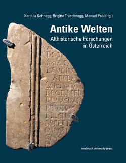 Antike Welten von Pohl,  Manuel, Schnegg,  Kordula, Truschnegg,  Brigitte