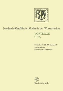 Antike zwischen Kommerz und Wissenschaft 25 Jahre Erwerbungen für das Akademische Kunstmuseum Bonn von Himmelmann,  Nikolaus