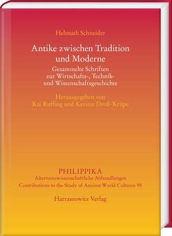 Antike zwischen Tradition und Moderne von Droß-Krüpe,  Kerstin, Ruffing,  Kai, Schneider,  Helmuth