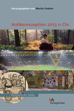 Antikenrezeption 2013 n.Chr. von Lindner,  Martin