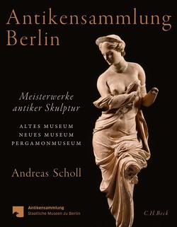 Antikensammlung Berlin von Scholl,  Andreas