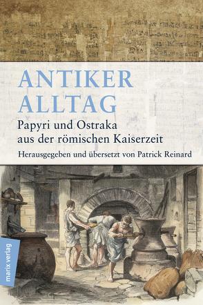 Antiker Alltag von Reinard,  Patrick