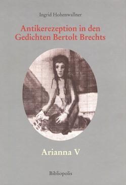 Antikerezeption in den Gedichten Bertolt Brechts von Hohenwallner,  Ingrid