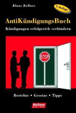 AntiKündigungsBuch von Kellner,  Klaus