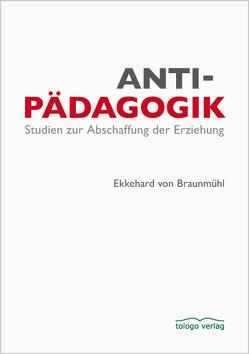 Antipädagogik von Braunmühl,  Ekkehard von