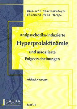 Antipsychotika-induzierte Hyperprolaktinämie und assoziierte Folgeerscheinungen von Haen,  Ekkehard, Neumann,  Michael
