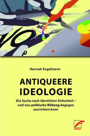Antiqueere Ideologie von Engelmann,  Hannah