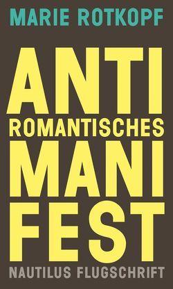 Antiromantisches Manifest von Rotkopf,  Marie