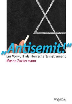 """""""Antisemit!"""" von Zuckermann,  Moshe"""