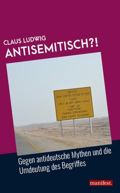 Antisemitisch?! von Ludwig,  Claus