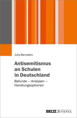 Antisemitismus an Schulen in Deutschland von Bernstein,  Julia