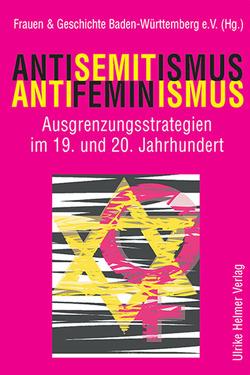 Antisemitismus – Antifeminismus von Homering,  Liselotte, Oßwald-Bargende,  Sybille, Riepl-Schmidt,  Mascha, Scherb,  Ute