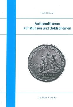 Antisemitismus auf Münzen und Geldscheinen von Elhardt,  Rudolf