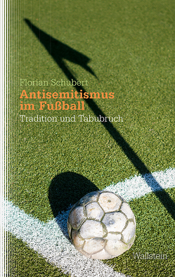 Antisemitismus im Fußball von Schubert,  Florian
