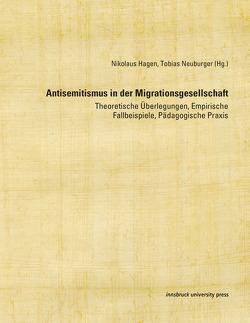 Antisemitismus in der Migrationsgesellschaft von Hagen,  Nikolaus, Neuburger,  Tobias