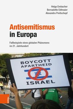 Antisemitismus in Europa von Edtmaier,  Bernadette, Embacher,  Helga, Preitschopf,  Alexandra