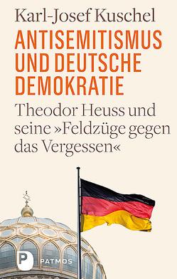 Antisemitismus und deutsche Demokratie von Kuschel,  Karl-Josef