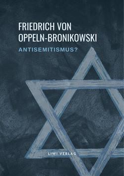 Antisemitismus? von von Oppeln-Bronikowski,  Friedrich
