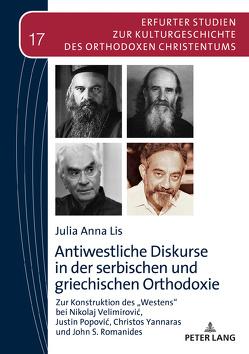 Antiwestliche Diskurse in der serbischen und griechischen Orthodoxie von Lis,  Julia Anna