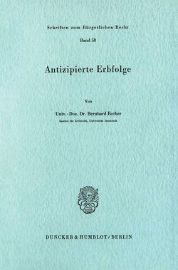 Antizipierte Erbfolge. von Eccher,  Bernhard