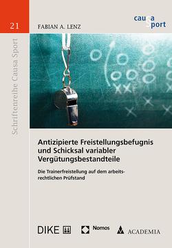 Antizipierte Freistellungsbefugnis und Schicksal variabler Vergütungsbestandteile von Lenz,  Fabian